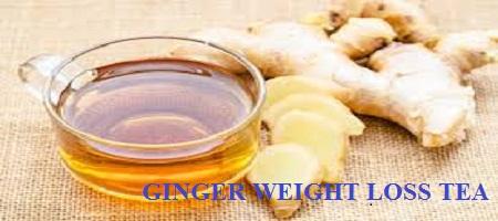 Ginger Weight Loss Tea Benefits