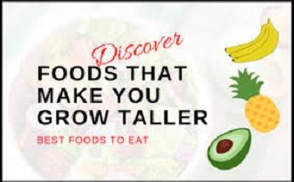Top Healthy Foods That Can Make You Taller and Stronger