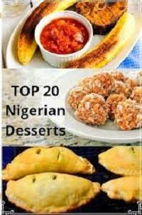 Top 20 Nigerian Desserts 2021 Image